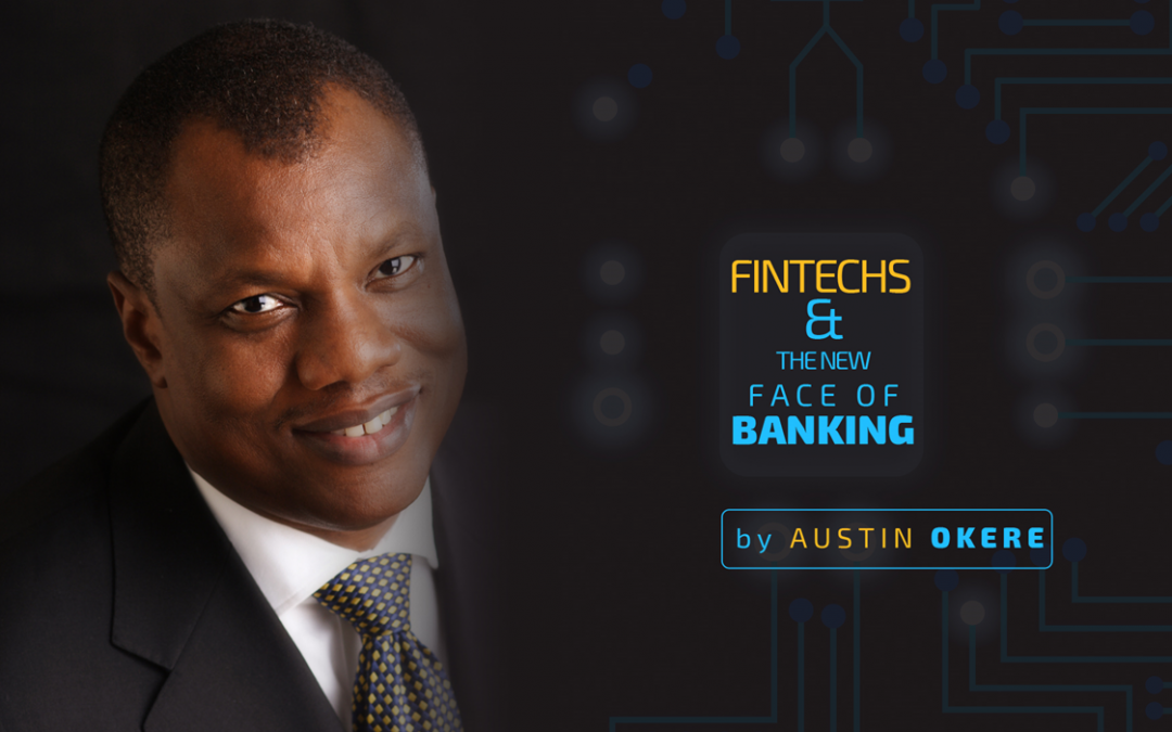 The Fintech Challenge and the New Face of Banking By Austin Okere (Part 1)
